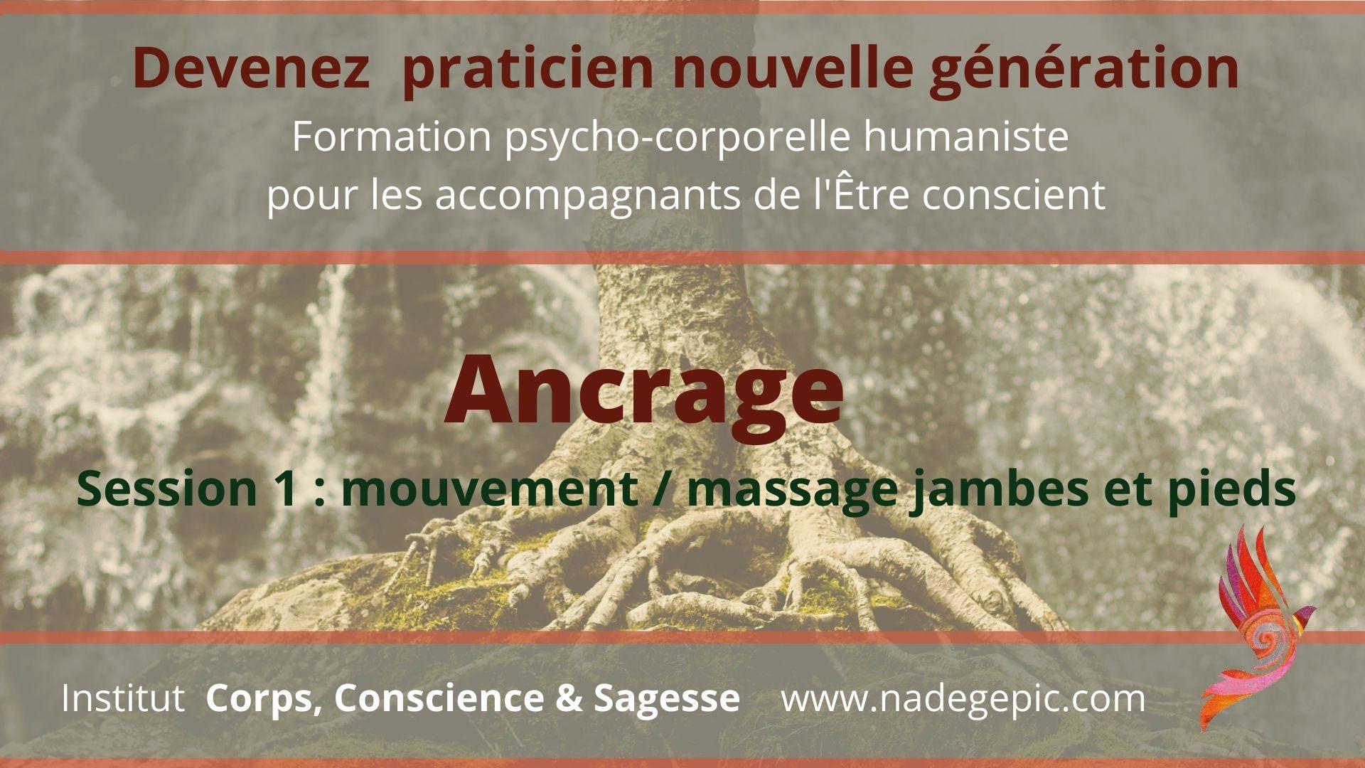 Formation praticien psycho-corporel humaniste – session 1 : ANCRAGE – Offre lancement !